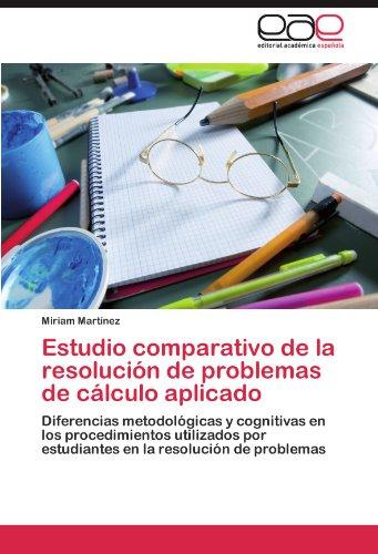 Descargar Libro Estudio Comparativo De La Resolucion De Problemas De Calculo Aplicado Miriam Mart Nez