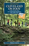 img - for Beyond Cleveland on Foot: 57 Hikes in Northeast Ohio's Lake, Geauga, Portage, Summit, Medina, Lorain, and Erie Counties book / textbook / text book
