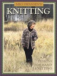 Meg Swansen's Knitting: 30 Designs for Handknitting