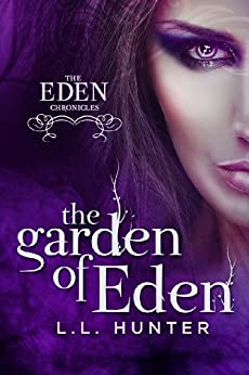 The Garden of Eden: A Nephilim Universe Book (The Eden Chronicles 1) by [Hunter, L.L.]