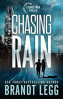 Chasing Rain (CHASE WEN THRILLER) by [Legg, Brandt]