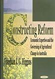 Constructing Reform, Vaughan Higgins, 1590336046