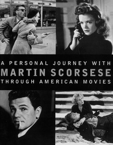 A Personal Journey with Martin Scorsese Through American Movies (Shone Tom)