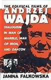The Political Films of Andrzej Wajda, Janina Falkowska, 1571810056