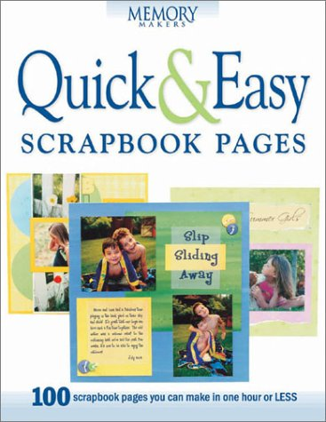 Quick & Easy Scrapbook Pages (Memory Makers) -