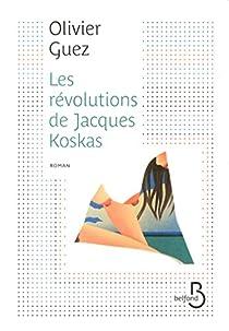Les révolutions de Jacques Koskas par Guez