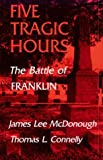img - for Five Tragic Hours Battle Of Franklin book / textbook / text book