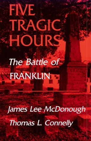 Five Tragic Hours Battle Of Franklin
