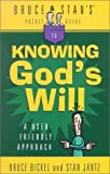 Bruce and Stan's Pocket Guide to Knowing God's Will, Bruce Bickel and Stan Jantz, 0736907564