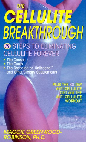 Read Online The Cellulite Breakthrough: 5 Steps to Ending Cellulite Forever PDF