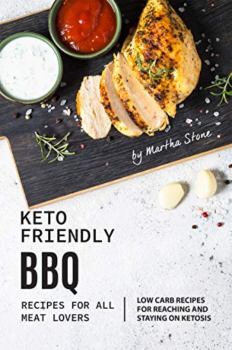 Keto-Friendly BBQ Recipes for All Meat Lovers by Martha Stone ebook deal