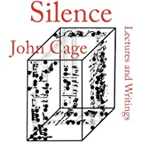 Cage, J: Silence: Lectures and Writings