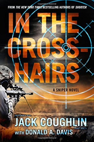 In the Crosshairs: A Sniper Untested (Kyle Swanson Sniper Novels)