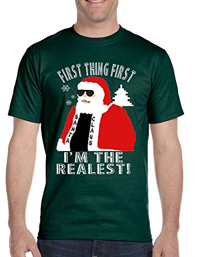 Allntrends Men's T Shirt First Thing First I'm The Realest Cool Xmas Santa Tee (L, Forest Green)