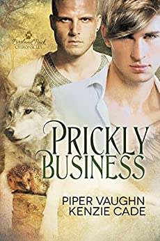 Prickly Business (Portland Pack Chronicles Book 1) by [Vaughn, Piper, Cade, Kenzie]