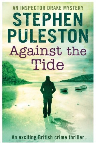 Against the Tide (Inspector Drake) (Volume 3) by Stephen Puleston (2016-01-31)