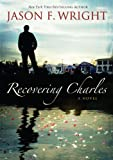 Recovering Charles, Jason F. Wright, 1590389646