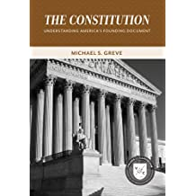 The Constitution: Understanding America's Founding Document (Values and Capitalism)