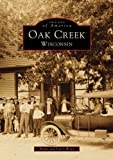 img - for Oak Creek Wisconsin (WI) (Images of America) book / textbook / text book