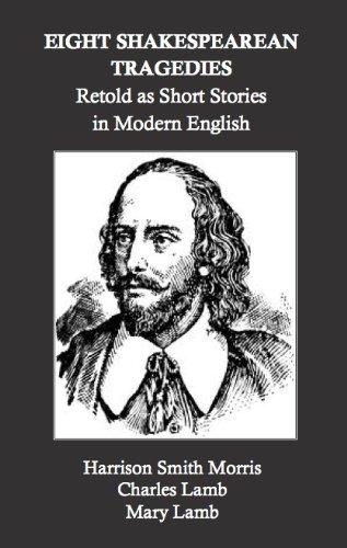 Eight Shakespearean Tragedies Retold as Short Stories in Modern English