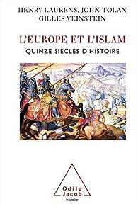 L'Europe et l'islam : Quinze siècles d'histoire par Henry Laurens