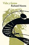 Vida y Forma, Richard Neutra, 0982225180