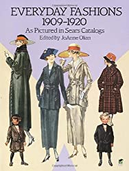 Everyday Fashions, 1909-20, as Pictured in Sears Catalogs (Dover Fashion and Costumes)