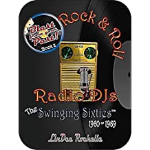 Rock & Roll Radio DJs: The Swinging Sixties 1960-1969 (Blast from Your Past! (3-book series) 2)