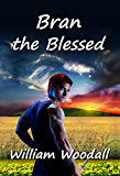 Bran the Blessed (The Stones of Song Book 3)