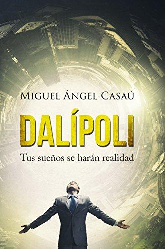 DALÍPOLI: tus sueños se harán realidad. (Spanish Edition) by [Casaú,