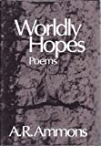 Worldly Hopes, A. R. Ammons, 0393015181