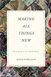 img - for Making All Things New: Restoring Joy to the Sexually Broken book / textbook / text book