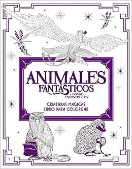Animales Fantásticos Y Dónde Encontrarlos Criaturas Mágicas Libro