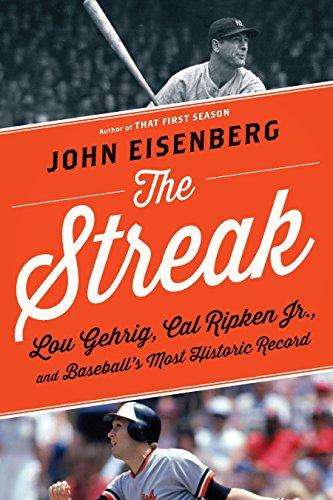 Ripken Cal Stats Jr (The Streak: Lou Gehrig, Cal Ripken Jr., and Baseball's Most Historic Record)