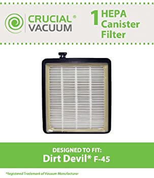 Dirt Devil F45 HEPA Canister Filter, Fit Dirt Devil Vacuum Cleaner F45, Pets Canister Vacuum SD40000, & EZ Lite Canister SD40010; Compare to Dirt Devil Vacuum Part # 2KQ0107000; Designed & Engineered By Crucial Vacuum