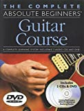 The Complete Absolute Beginners Guitar Course: Book/2-CD/DVD Pack