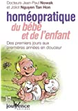 Homéopratique du Bébé et de l'Enfant : Des premiers jours aux premières années en douceur