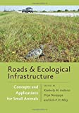 Roads and Ecological Infrastructure: Concepts and Applications for Small Animals