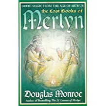 The Lost Books of Merlyn: Druid Magic from the Age of Arthur (Paperback) - Common