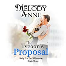 The Tycoon's Proposal Audiobook by Melody Anne Narrated by Rachel Fulginiti