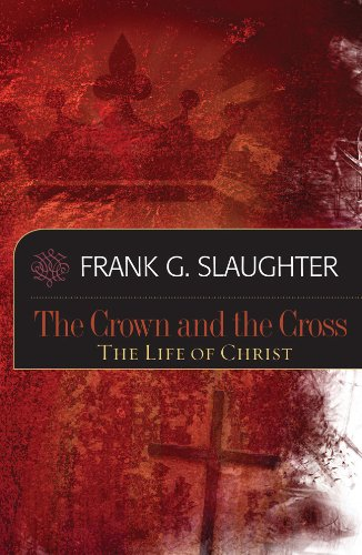 The Crown And The Cross by Frank G. Slaughter