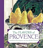 img - for The Flavors of Provence by Isabelle De Borchgrave (2008-09-09) book / textbook / text book
