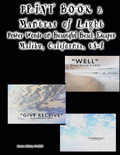 Print Book 2 Mantras of Light Power Words on Beautiful Beach Escapes Malibu California USA ebook