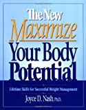img - for The New Maximize Your Body Potential: Lifetime Skills for Successful Weight Management book / textbook / text book