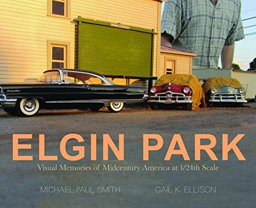 ELGIN PARK: Visual Memories of Midcentury America at 1/24th scale by Animal Media Group LLC