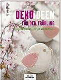 Dekoideen für den Frühling (KREATIV.INSPIRATION.): Originelle Dekorationen und Geschenkideen