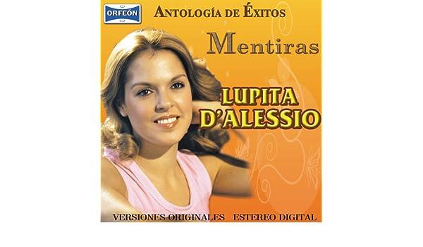 Antología de Éxitos: Mentiras by Lupita DAlessio on Amazon Music - Amazon.com