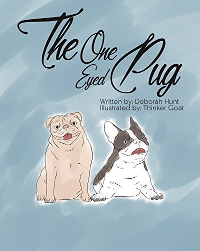 The One Eyed Pug by [Hunt, Deborah ]