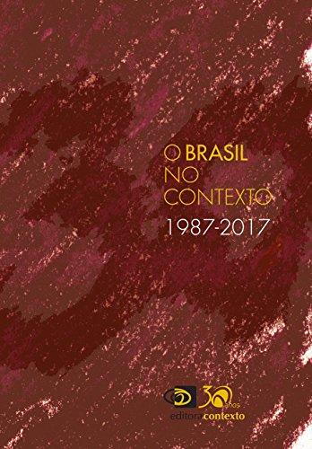 Brasil no Contexto. 1987-2017
