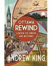Ottawa Rewind: A Book of Curios and Mysteries